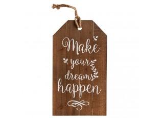 Dřevěná cedule Make your dreams happen
