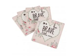 Podtácky Be Brave 4ks - 10*10 cm