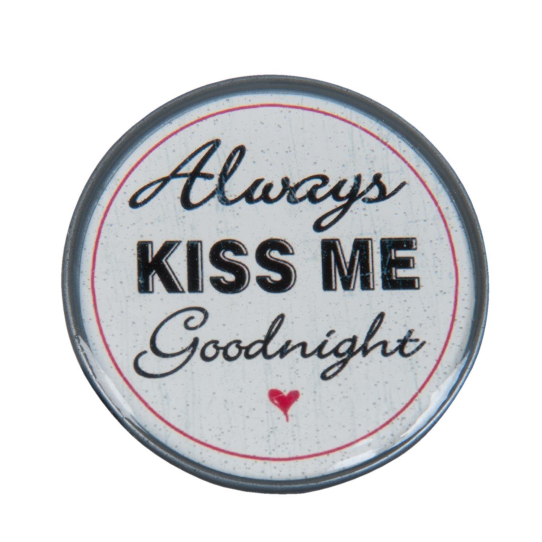 Kovová úchytka Always Kiss Me Goodnight - Ø 5*3 cm