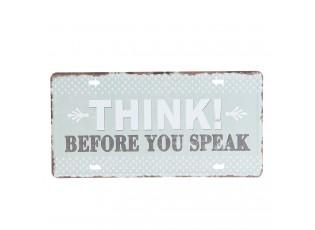 Barevná kovová cedule THINK BEFORE YOU SPEAK.
