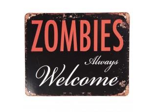 Menší kovová černo červená cedule s úmyslným odřením a vtipným textem ZOMBIES ALWAYS WELCOME.