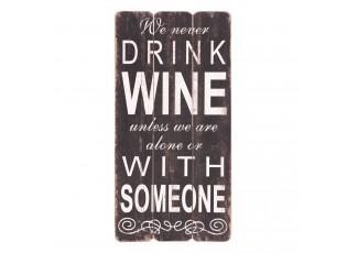 Cedule s nápisem Drink Wine - 30*60 cm